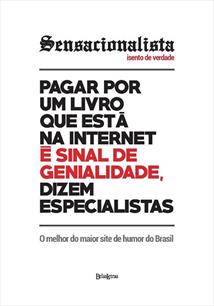 SENSACIONALISTA: ISENTO DE VERDADE - O MELHOR DO MAIOR SITE DE HUMOR DO BRASIL