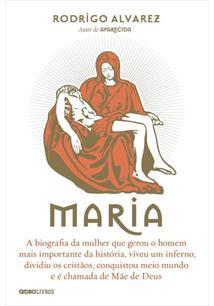 MARIA: A BIOGRAFIA DA MULHER QUE GEROU O HOMEM MAIS IMPORTANTE DA HISTORIA, VIV...