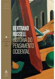HISTORIA DO PENSAMENTO OCIDENTAL: AVENTURA DAS IDEIAS DOS PRESOCRATICOS A WITTG...