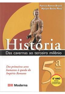 HISTORIA: DAS CAVERNAS AO TERCEIRO MILENIO - 6º ANO (5ª SERIE)
