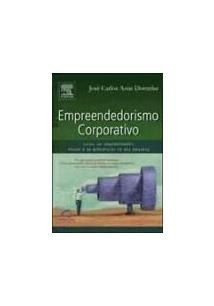 EMPREENDEDORISMO CORPORATIVO: COMO SER EMPREENDEDOR, INOVAR E SE DIFERENCIAR NA...
