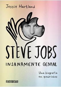 STEVE JOBS: INSANAMENTE GENIAL - UMA BIOGRAFIA EM QUADRINHOS