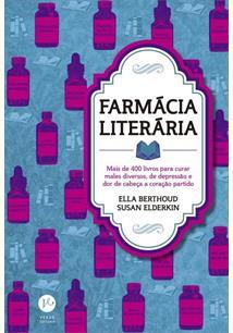 FARMACIA LITERARIA: MAIS DE 400 LIVROS PARA CURAR MALES DIVERSOS, DE DEPRESSAO ...