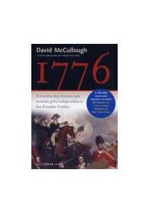 LIVRO 1776: A HISTORIA DOS HOMENS QUE LUTARAM PELA INDEPENDENCIA DOS ESTADOS UNIDOS