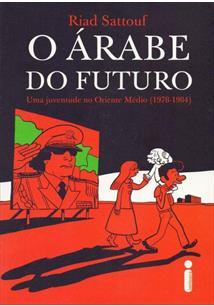 O ARABE DO FUTURO: UMA JUVENTUDE NO ORIENTE MEDIO (1978-1984)