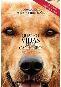 QUATRO VIDAS DE UM CACHORRO: TODO CACHORRO EXISTE POR UMA RAZAO (CAPA DO FILME)