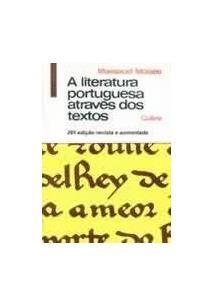 A LITERATURA PORTUGUESA ATRAVES DOS TEXTOS