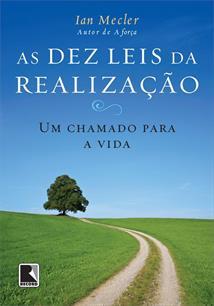 AS DEZ LEIS DA REALIZAÇAO: UM CHAMADO PARA A VIDA
