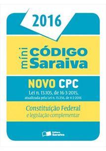 MINICODIGO DE PROCESSO CIVIL, CONSTITUIÇAO FEDERAL E LEGISLAÇAO COMPLEMENTAR