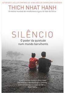 SILENCIO: O PODER DA QUIETUDE NUM MUNDO BARULHENTO