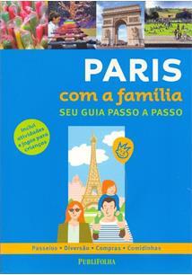 PARIS COM A FAMILIA: SEU GUIA PASSO A PASSO