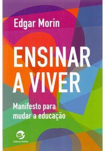 ENSINAR A VIVER: MANIFESTO PARA MUDAR EDUCAÇAO