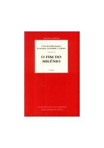 ERA DA INFORMAÇAO, A - VOL.3 - ECONOMIA, SOCIEDADE E CULTURA: O FIM DO MILENIO