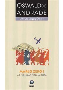 MARCO ZERO I: A REVOLUÇAO MELANCOLICA