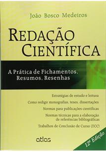 REDAÇAO CIENTIFICA : A PRATICA DE FICHAMENTOS, RESUMOS, RESENHAS