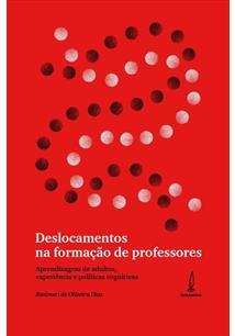DESLOCAMENTOS NA FORMAÇAO DE PROFESSORES: APRENDIZAGEM DE ADULTOS, EXPERIENCIA ...