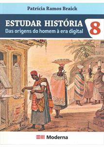 ESTUDAR HISTORIA: DAS ORIGENS DO HOMEM A ERA DIGITAL - 8º ANO