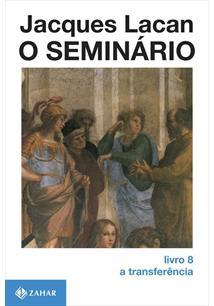 LIVRO O SEMINARIO: A TRANSFERENCIA (LIVRO 8)
