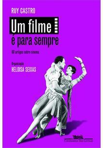 UM FILME E PARA SEMPRE: 60 ARTIGOS SOBRE CINEMA