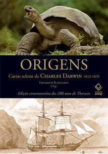 ORIGENS: CARTAS SELETAS DE CHARLES DARWIN, 1822-1859