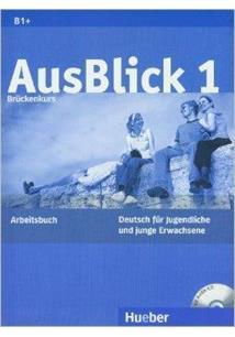 AUSBLICK 1: DEUTSCH FUR JUNGENDLICHE UND JUNGE ERWACHSENE - ARBEITSBUCH (B1+)