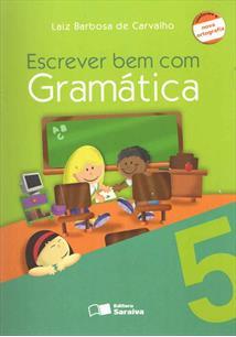 ESCREVER BEM COM GRAMATICA - 5º ANO