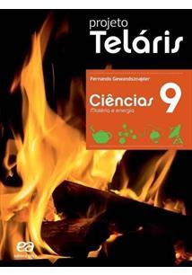 PROJETO TELARIS: CIENCIAS 9º ANO - MATERIA E ENERGIA