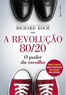 A REVOLUÇAO 80/20: O PODER DA ESCOLHA