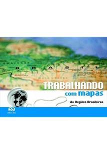 TRABALHANDO COM MAPAS: AS REGIOES BRASILEIRAS