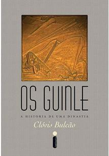 OS GUINLE: A HISTORIA DE UMA DINASTIA