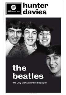 THE BEATLES: THE ONLY EVER AUTHORISED BIOGRAPHY