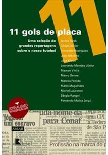 LIVRO 11 GOLS DE PLACA: UMA SELEÇAO DE GRANDES REPORTAGENS SOBRE O NOSSO FUTEBOL