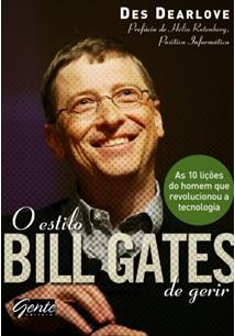 LIVRO O ESTILO BILL GATES DE GERIR: AS 10 LIÇOES DO HOMEM QUE REVOLUCIONOU A TECNOLOGIA