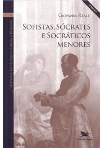 SOFISTAS, SOCRATES E SOCRATICOS MENORES