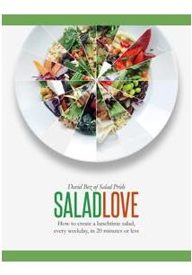 SALAD LOVE: HOW TO CREATE A LUNCHTIME SALAD, EVERY WEEKDAY, IN 20 MINUTES OR LE...
