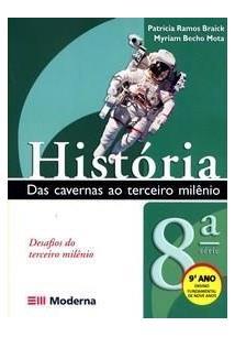 HISTORIA: DAS CAVERNAS AO TERCEIRO MILENIO - 9º ANO (8ª SERIE)
