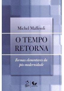 O TEMPO RETORNA: FORMAS ELEMENTARES DA POS-MODERNIDADE