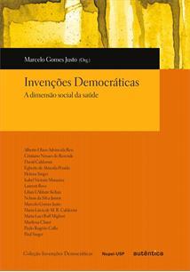 INVENÇOES DEMOCRATICAS: A DIMENSAO SOCIAL DA SAUDE