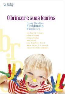 O BRINCAR E SUAS TEORIAS