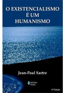 O EXISTENCIALISMO E UM HUMANISMO