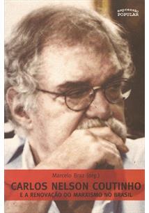 CARLOS NELSON COUTINHO E A RENOVAÇAO DO MARXISMO NO BRASIL