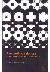 A EXPERIENCIA DO FORA: BLANCHOT, FOUCAULT E DELEUZE