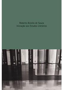 INICIAÇAO AOS ESTUDOS LITERARIOS: OBJETOS, DISCIPLINAS, INSTRUMENTOS