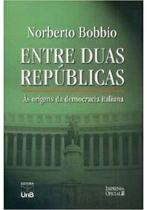 ENTRE DUAS REPUBLICAS: AS ORIGENS DA DEMOCRACIA ITALIANA