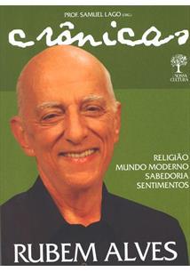 CRONICAS DE RUBEM ALVES: RELIGIAO, MUNDO MODERNO, SABEDORIA E SENTIMENTOS
