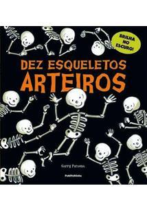 DEZ ESQUELETOS ARTEIROS