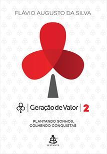 GERAÇAO DE VALOR 2: PLANTANDO SONHOS, COLHENDO CONQUISTAS