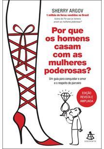 POR QUE OS HOMENS CASAM COM AS MULHERES PODEROSAS?