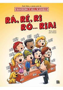 RA, RE, RI, RO... RIA!: NOVAS PIADAS PARA CRIANÇAS