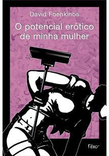 O POTENCIAL EROTICO DE MINHA MULHER